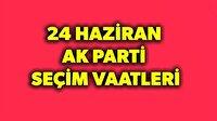 AK Parti'nin seçim vaatleri (24 Haziran seçimleri)