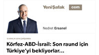 Körfez-ABD-İsrail: Son raund için Türkiye'yi bekliyorlar...