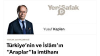 """Türkiye'nin ve İslâm'ın """"Araplar""""la imtihanı"""