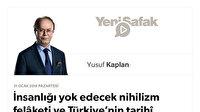 İnsanlığı yok edecek nihilizm felâketi ve Türkiye'nin tarihî yükümlülükleri