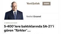 S-400'lere baktıklarında SA-21'i gören 'Türkler'...