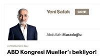 ABD Kongresi Mueller'ı bekliyor!