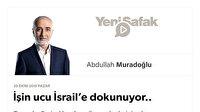 İşin ucu İsrail'e dokunuyor..