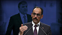 Cumhurbaşkanlığı Sözcüsü Kalın'dan Abdullah Gül'e cevap: Gerçeklikle bağdaşmıyor