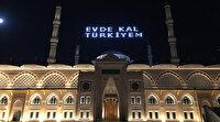"""Büyük Çamlıca Camisi'ne, """"Evde kal Türkiyem"""" yazılı mahya asıldı"""