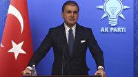 AK Parti Sözcüsü Çelik: Ermenistan Karabağ'da işgalcidir