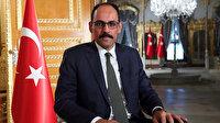 Cumhurbaşkanlığı Sözcüsü Kalın: Karabağ meselesinin çözümü Ermenistan'ın işgali sona erdirmesinde yatıyor