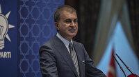 AK Parti Sözcüsü Çelik: Ermenistan haydutça sivillere saldırıyor