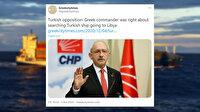 """Yunanistan'dan Kılıçdaroğlu'na övgü: Muhalefet lideri """"Libya'ya giden Türk gemisinin aranması haklıydı"""" dedi"""
