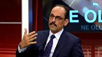 İbrahim Kalın'dan Kılıçdaroğlu'nun 'sözde cumhurbaşkanı' ifadesine sert tepki: Bunlar son derece tehlikeli ifadeler