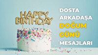 Arkadaş ve dostlarınız için en güzel doğum günü mesajları