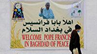 Papa tarihte ilk kez Irak'a gidiyor: Iraklı kardeşlerim selamun aleyküm