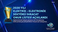 2020 YILI ELEKTRİK -ELEKTRONİK İHRACAT ONUR LİSTESİ