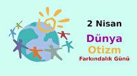 Otizm Farkındalık Günü Sözleri 2 Nisan! En güzel sözler ile Dünya Otizm Farkındalık Günü mesajları kutlaması