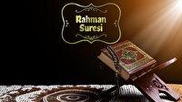 Rahman Suresi Okunuşu: Rahman Suresi Arapça oku, dinle, fazileti