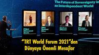 """""""TRT World Forum 2021""""den dünyaya önemli mesajlar"""