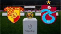CANLI SKOR: Göztepe - Trabzonspor maçı canlı anlatım