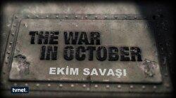 Ekim Savaşı 1. Bölüm