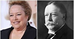 Kathy Bates and 27th US President William Taft.