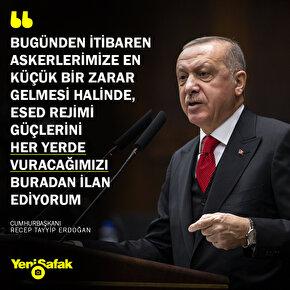 Erdoğandan Esed rejimine son uyarı: Her yerde vururuz