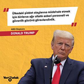 ABD Başkanı Donald Trump: Ülkedeki şiddet olaylarına müdahale etmek için binlerce ağır silahlı askeri personeli ve güvenlik gücünü görevlendirdik.