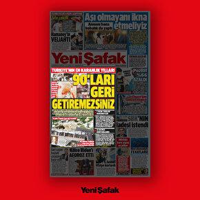 Türkiyenin karanlık yılları 90ları geri getiremezsiniz