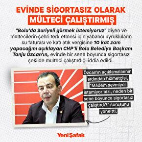 CHPli Bolu Belediye Başkanı Tanju Özcannın bir yıl boyunca sigortasız mülteci çalıştırdığı iddiası