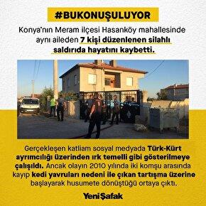 Konya'nın Meram ilçesi Hasanköy mahallesinde aynı aileden 7 kişi düzenlenen silahlı saldırıda hayatını kaybetti
