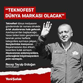 Cumhurbaşkanı Erdoğan: Teknofest dünya markası olacak