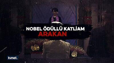 Nobel Ödüllü Katliam: Arakan