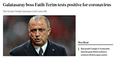 BELFAST TELEGRAPH (KUZEY İRLANDA): 66 yaşındaki eski milli takım teknik direktörü, Galatasaray'ın hocası Fatih Terim'in koronavirüs testi pozitif çıktı.
