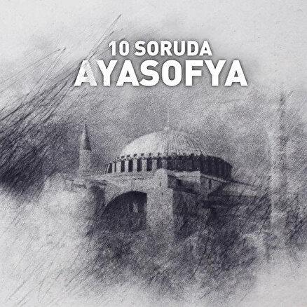 10 soruda Ayasofya