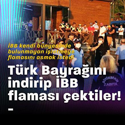 Türk Bayrağını indiripİBB flaması çektiler!
