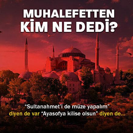 Muhalefeti karın ağrısı tuttu: CHP Ayasofya müze olarak kalsın derken HDP kilisiye dönüştürülsün dedi