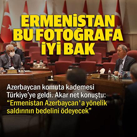 Bakan Akardan kritik görüşme: Ermenistan Azerbaycana yönelik saldırının bedelini ödeyecek