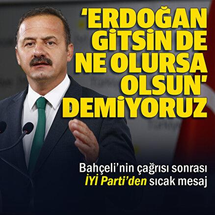 İYİ Parti Sözcüsü Yavuz Ağıralioğlu: Erdoğan gitsin ne olursa olsun demiyoruz