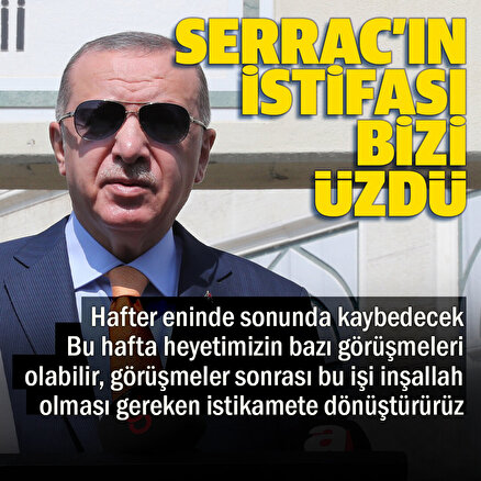Cumhurbaşkanı Erdoğandan Cuma çıkışı açıklama: Sarracın istifa kararı bizi üzdü