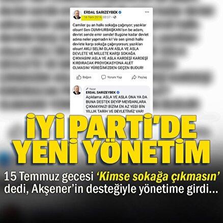 15 Temmuz gecesi Kimse sokağa çıkmasın diyen Sarızeybek İYİ Parti yönetimine girdi