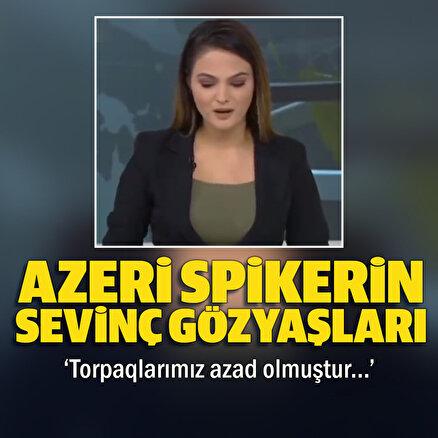Azerbaycanlı spiker Ermeni işgalinden kurtarılan toprakları açıklarken gözyaşlarına hakim olamadı