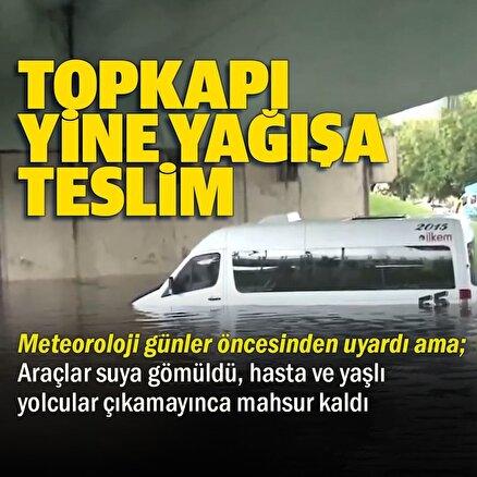 Topkapıda alt geçitleri yine su bastı: Araçlar içindeki yolcularla mahsur kaldı