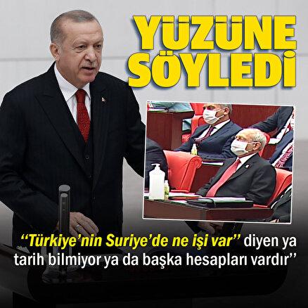 Cumhurbaşkanı Erdoğan: Her kim Türkiyenin Suriyede ne işi var diyorsa ya bölgeyi ve tarihini bilmiyordur ya da kafasında başka hesaplar yapıyordur