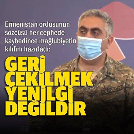 Ermeni sözcüden yenilgiye kılıf: Geri çekilmek yenilgi değildir