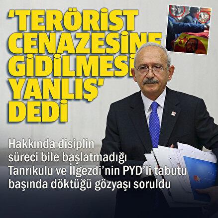 CHP Genel Başkanı Kılıçdaroğlu: Terörist cenazelerine katılmayı doğru bulmuyorum