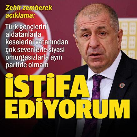 Ümit Özdağ İYİ Partiden istifa etti
