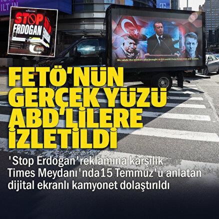 FETÖnün ucube ilanına karşılık dijital ekranlı kamyonet: FETÖnün gerçek yüzü ABDlilere izletildi