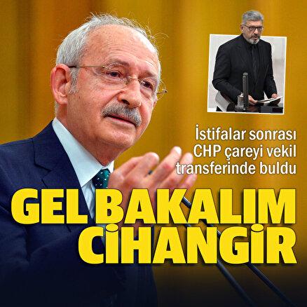 İstifalar sonrası CHP çareyi vekil transferinde buldu: Cihangir İslam geri dönüyor