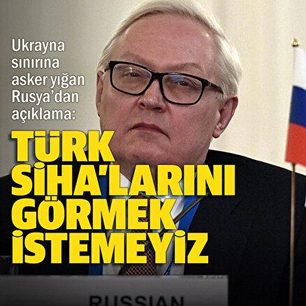 Rusyadan Türk SİHAsı açıklaması: Donbas'ta uçuş yapmalarından mutlu değiliz