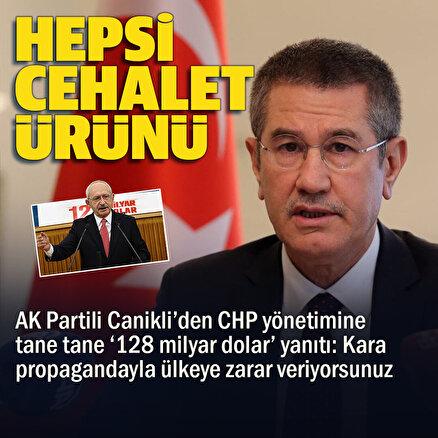 AK Partili Canikliden CHP yönetimine 128 milyar dolar yanıtı: En hafif ifade ile cehalet ürünü