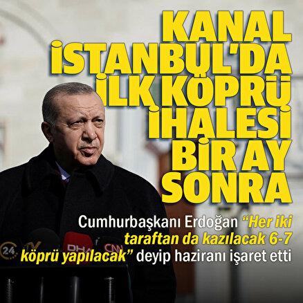 Cumhurbaşkanı Erdoğandan Kanal İstanbul açıklaması: İlk köprünün temelini haziranda atacağız
