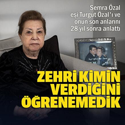 Semra Özal eşi Turgut Özalı ve son anlarını anlattı: Otopside zehir çıktı ama kim nasıl verdi öğrenemedik